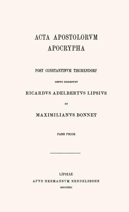 Acta apostolorum apocrypha,  post Constantinum Tischendorf.  Ed. R.A.Lipsius et M.Bonnet.  1 pars. Leipzig: Mendelssohn, 1891