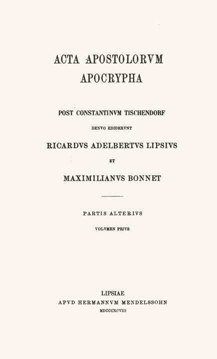 Acta apostolorum apocrypha,  post Constantinum Tischendorf.  Ed. R.A.Lipsius et M.Bonnet.  2 part. (1 vol.) Leipzig: Mendelssohn, 1896