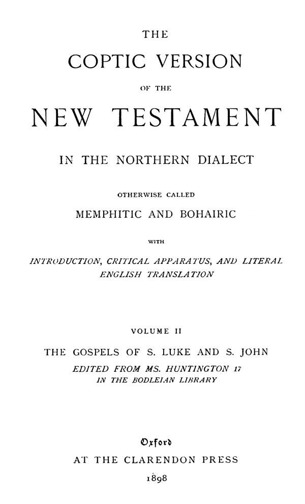 The Coptic Version of the New Testament  in the Northern Dialect  otherwise called Memphitic and Bohairic. Vol. II.  Edited by G.W.Horner. Oxford: Clarendon Press, 1898