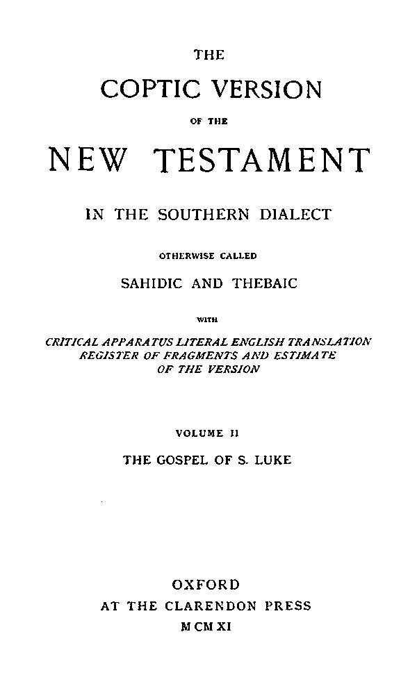 The Coptic Version of the New Testament  in the Southern Dialect  otherwise called Sahidic and Thebaic. Vol. II.  Edited by G.W.Horner. Oxford: Clarendon Press, 1911
