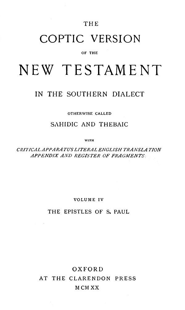 The Coptic Version of the New Testament  in the Southern Dialect  otherwise called Sahidic and Thebaic. Vol. IV.  Edited by G.W.Horner. Oxford: Clarendon Press, 1920