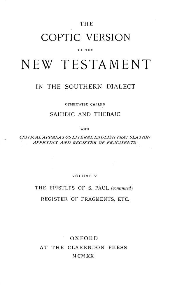 The Coptic Version of the New Testament  in the Southern Dialect  otherwise called Sahidic and Thebaic. Vol. V.  Edited by G.W.Horner. Oxford: Clarendon Press, 1920
