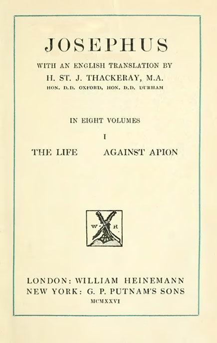 Josephus. 1 vol.  With an English translation by H.St.J.Thackeray. //  Loeb Classical Library. London: Heinemann, 1926