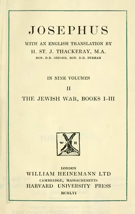 Josephus. 2 vol.  With an English translation by H.St.J.Thackeray. //  Loeb Classical Library. London: Heinemann