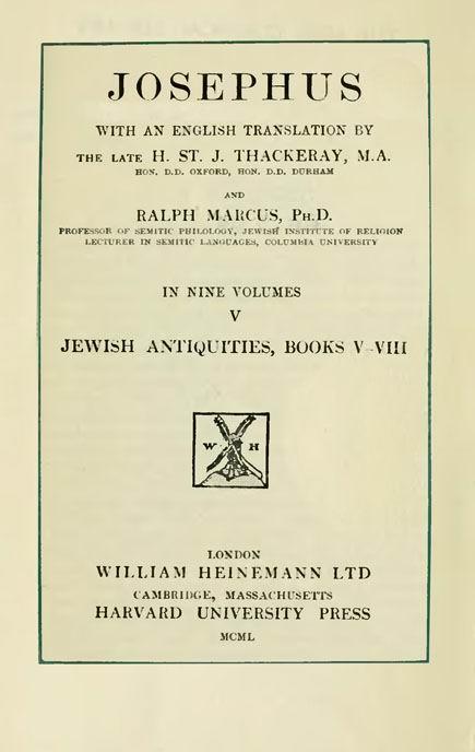 Josephus. 5 vol.  With an English translation by H.St.J.Thackeray. //  Loeb Classical Library. London: Heinemann