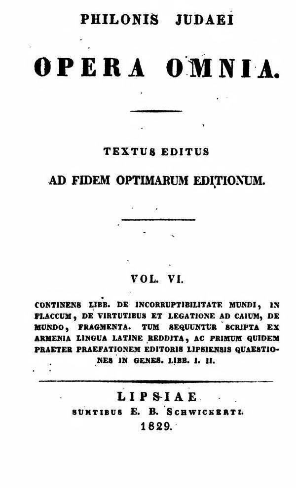 Philonis Judaei opera omnia.  Ed. M.C.E.Richter. Vol. VI.  (Bibliotheca Sacra Patrum Ecclesiae Graecorum 2.)  Leipzig: Schwickert, 1829