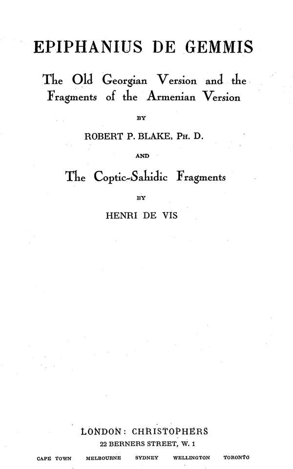 Epiphanius de Gemmis.  The Old Georgian Version and the Fragments of the Armenian Version by R.P.Blake,  and the Coptic-Sahidic Fragments by H. de Vis.  (Studies and Documents 2.) London: Christophers, 1934